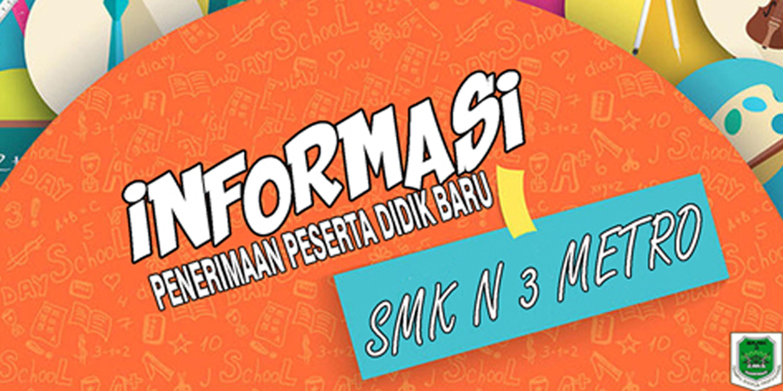 PENERIMAAN PESERTA DIDIK BARU SMK N 3 METRO 2019/2020